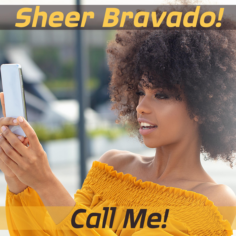 Sheer Bravado Call Me 2